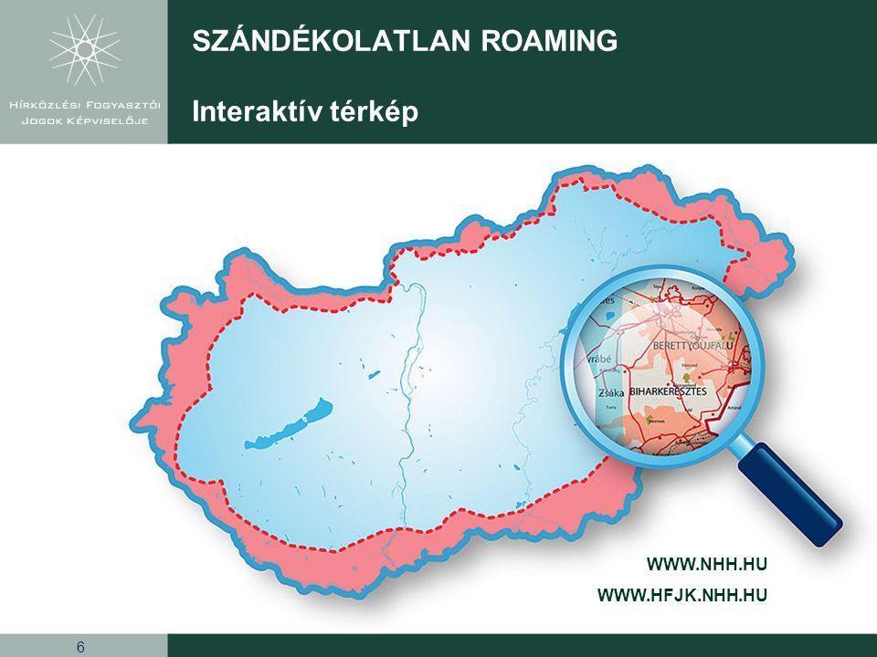 6 SZÁNDÉKOLATLAN ROAMING Interaktív térkép WWW.NHH.HU WWW.HFJK.NHH.HU