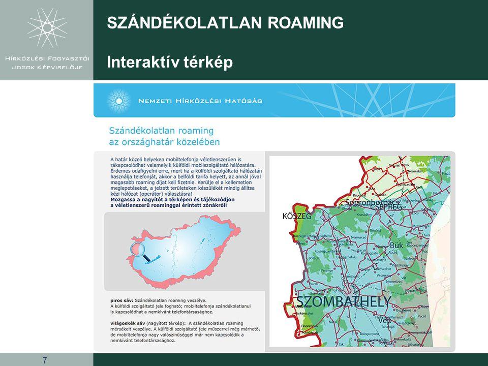 7 SZÁNDÉKOLATLAN ROAMING Interaktív térkép