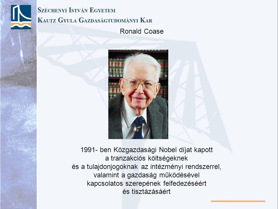 Ronald Coase 1991- ben Közgazdasági Nobel díjat kapott a tranzakciós költségeknek és a tulajdonjogoknak az intézményi rendszerrel, valamint a gazdaság működésével kapcsolatos szerepének felfedezéséért és tisztázásáért