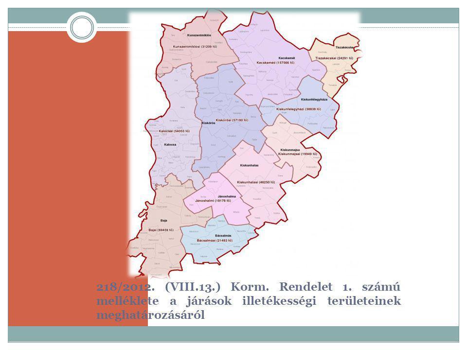 218/2012. (VIII.13.) Korm. Rendelet 1. számú melléklete a járások illetékességi területeinek meghatározásáról
