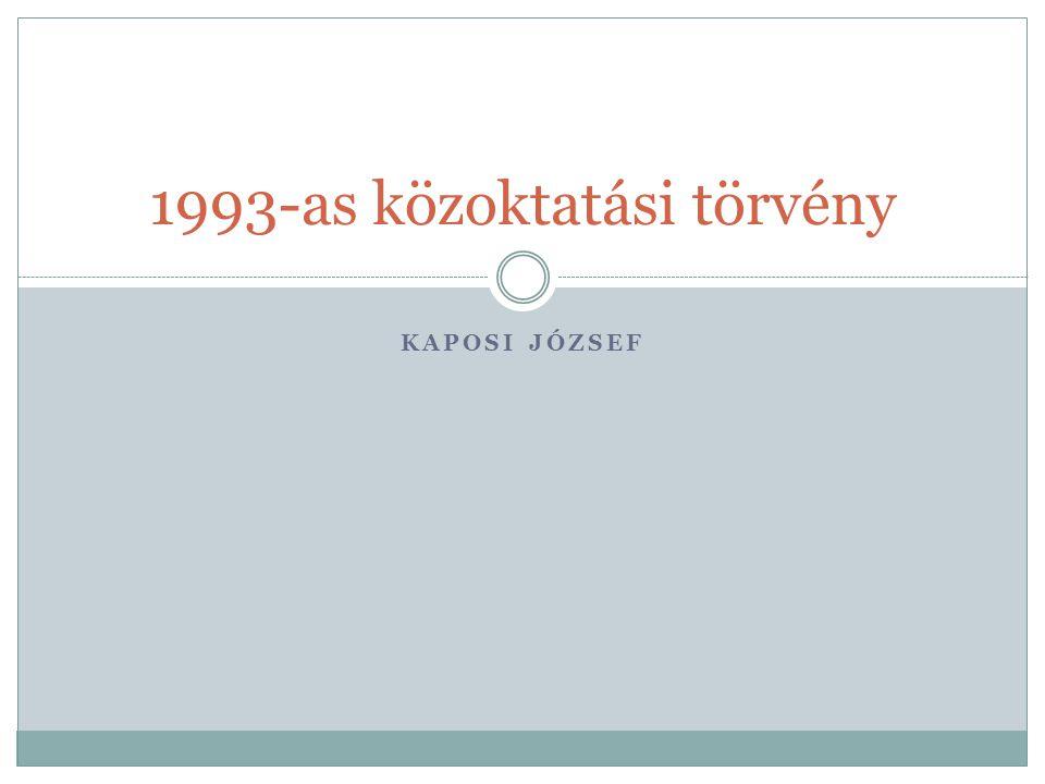 KAPOSI JÓZSEF 1993-as közoktatási törvény