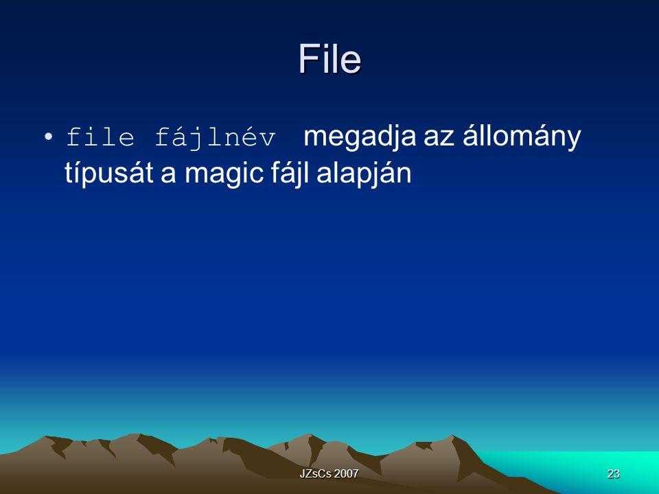 JZsCs 200723 File file fájlnév megadja az állomány típusát a magic fájl alapján