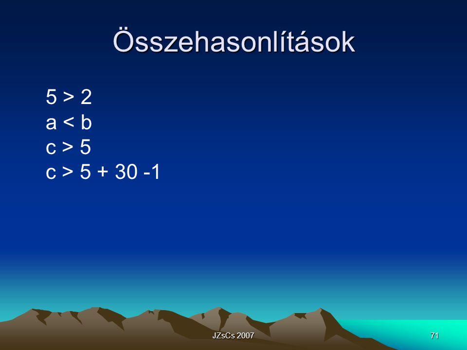 JZsCs 200771 Összehasonlítások 5 > 2 a 5 c > 5 + 30 -1