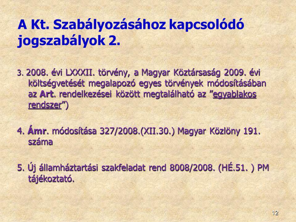 12 3. 2008. évi LXXXII. törvény, a Magyar Köztársaság 2009. évi költségvetését megalapozó egyes törvények módosításában az Art. rendelkezései között m