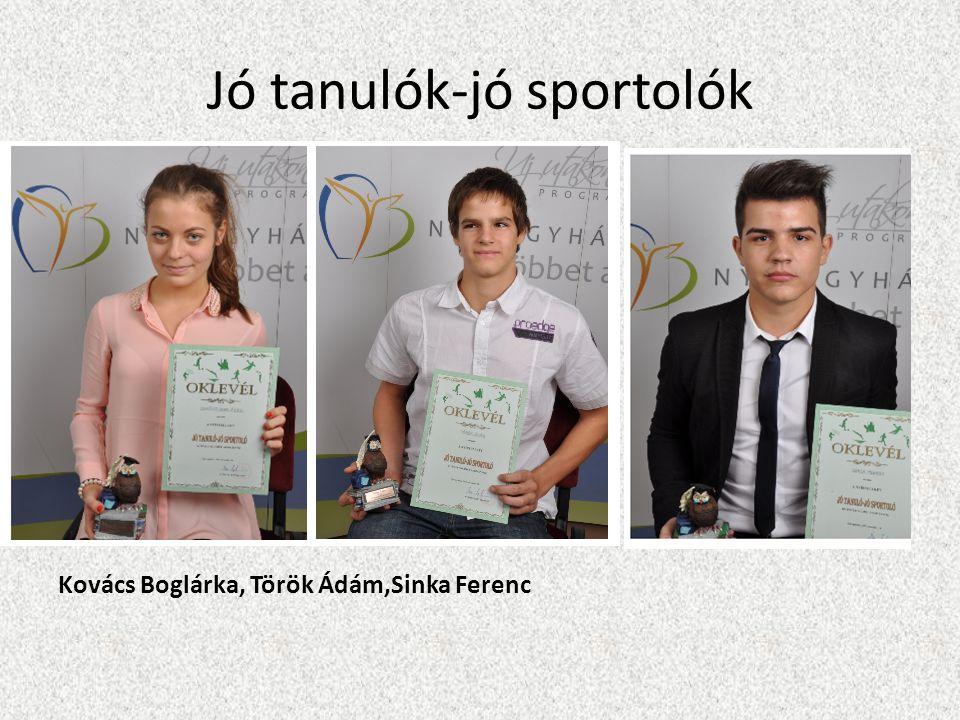 Jó tanulók-jó sportolók Kovács Boglárka, Török Ádám,Sinka Ferenc