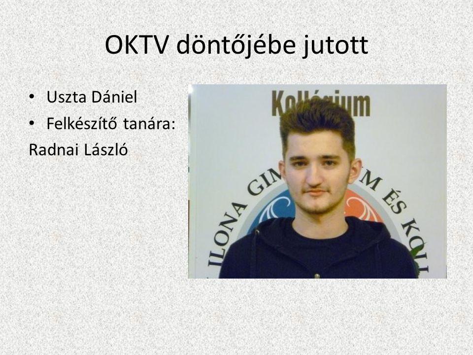 OKTV döntőjébe jutott Uszta Dániel Felkészítő tanára: Radnai László