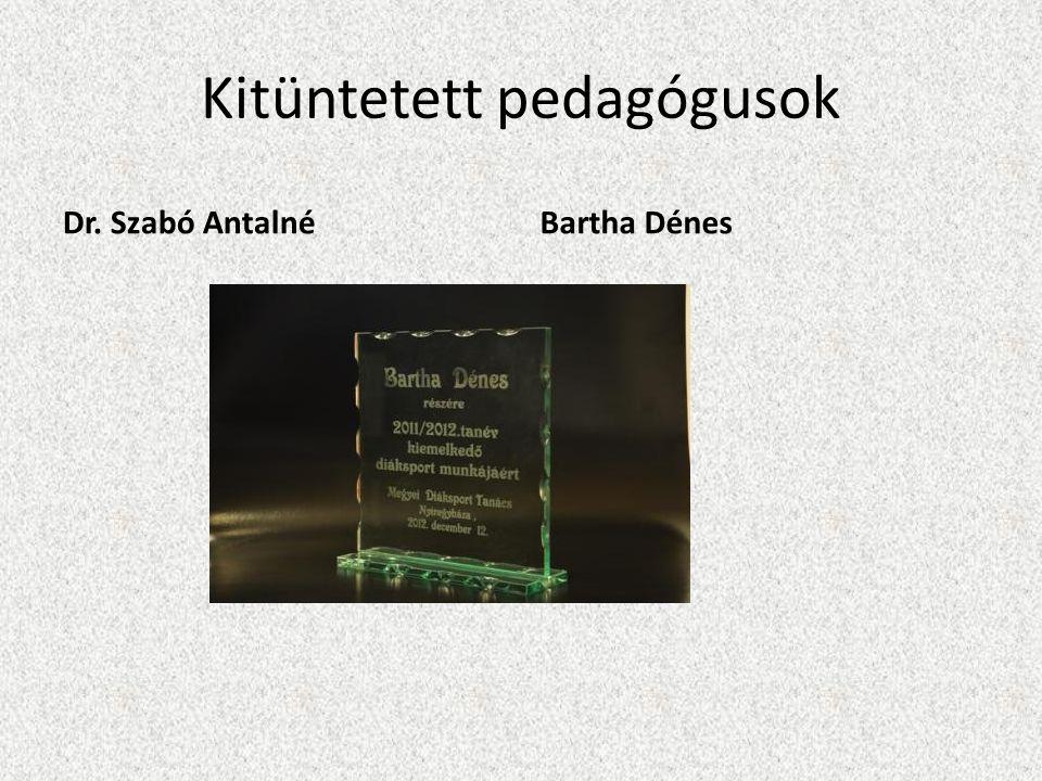 Kitüntetett pedagógusok Dr. Szabó AntalnéBartha Dénes