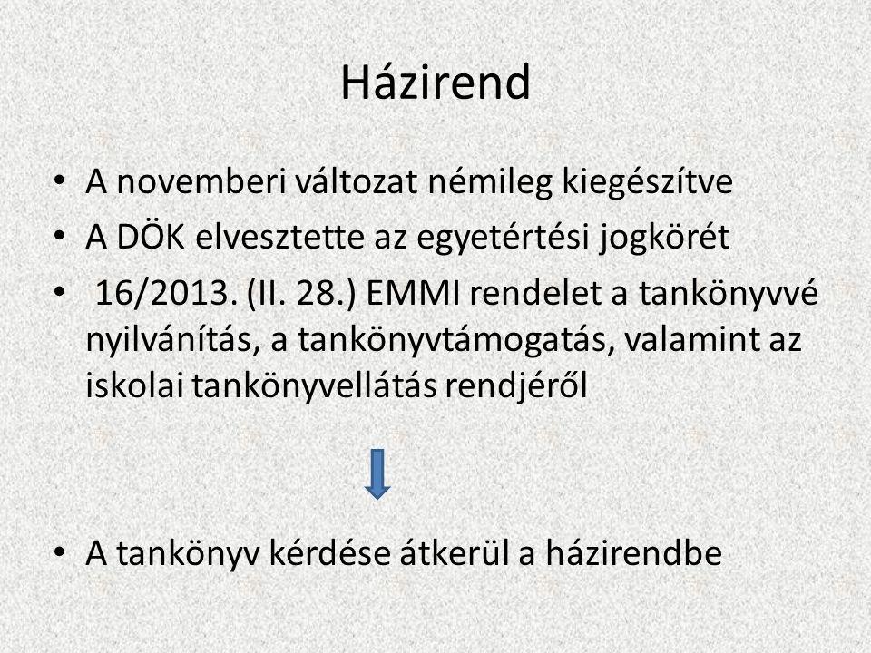 Házirend A novemberi változat némileg kiegészítve A DÖK elvesztette az egyetértési jogkörét 16/2013.