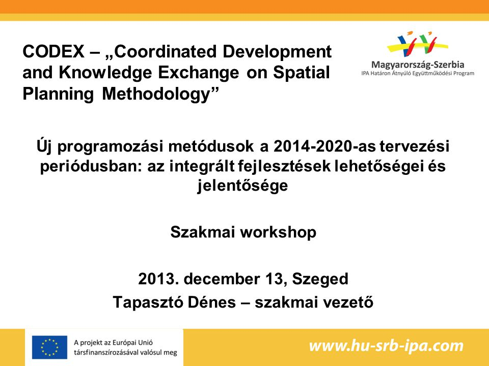 "CODEX – ""Coordinated Development and Knowledge Exchange on Spatial Planning Methodology"" Új programozási metódusok a 2014-2020-as tervezési periódusba"