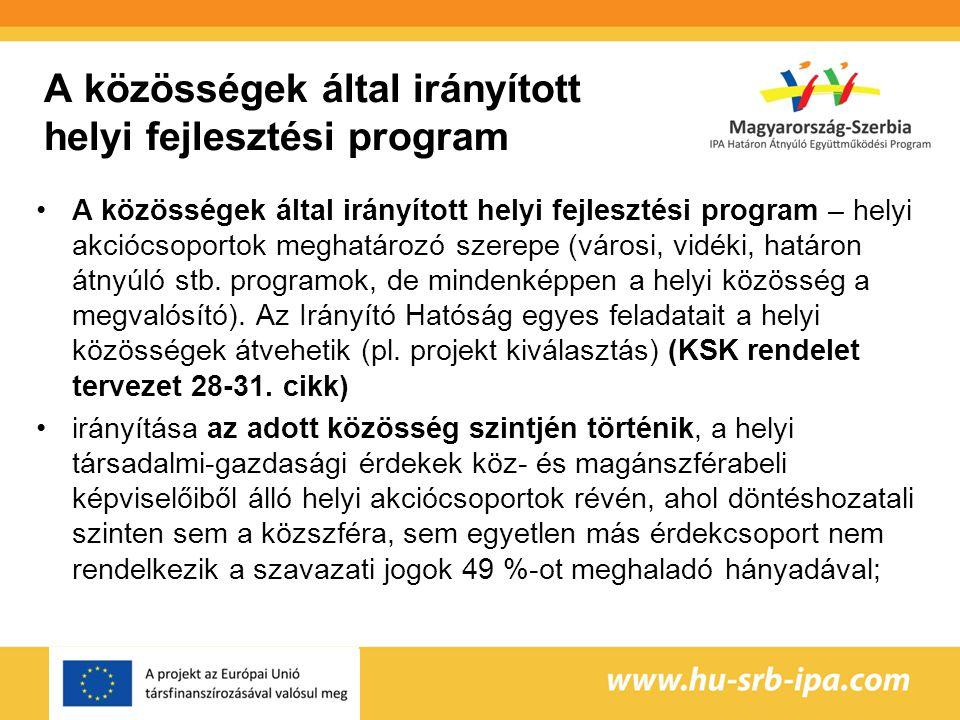 A közösségek által irányított helyi fejlesztési program A közösségek által irányított helyi fejlesztési program – helyi akciócsoportok meghatározó szerepe (városi, vidéki, határon átnyúló stb.