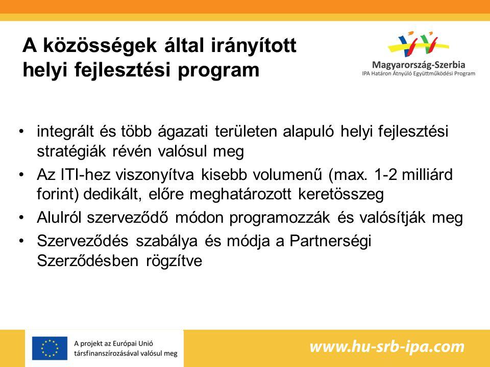 A közösségek által irányított helyi fejlesztési program integrált és több ágazati területen alapuló helyi fejlesztési stratégiák révén valósul meg Az ITI-hez viszonyítva kisebb volumenű (max.