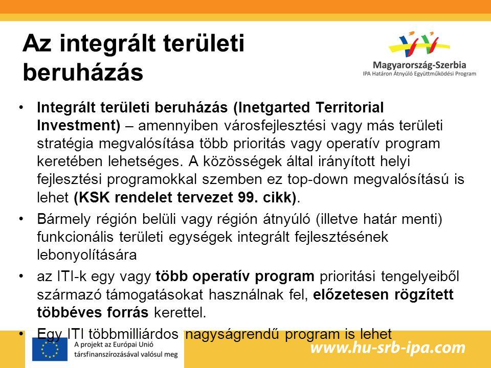 Az integrált területi beruházás Integrált területi beruházás (Inetgarted Territorial Investment) – amennyiben városfejlesztési vagy más területi stratégia megvalósítása több prioritás vagy operatív program keretében lehetséges.