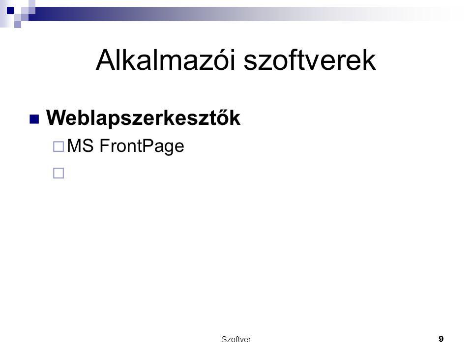 Szoftver9 Alkalmazói szoftverek Weblapszerkesztők  MS FrontPage 