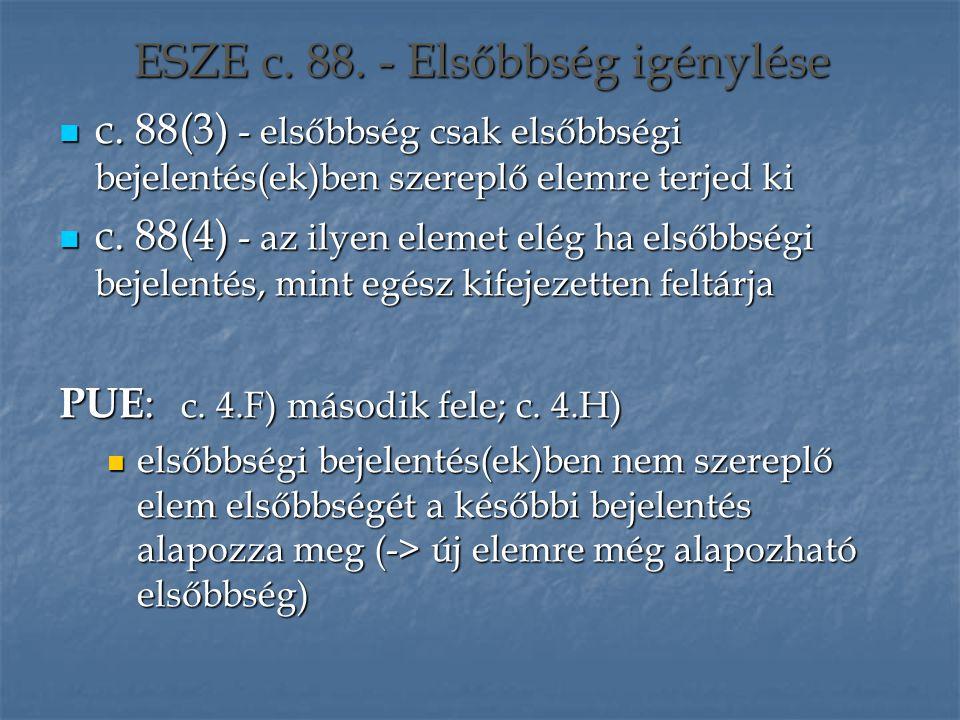 ESZE c. 88. - Elsőbbség igénylése c. 88(3) - elsőbbség csak elsőbbségi bejelentés(ek)ben szereplő elemre terjed ki c. 88(3) - elsőbbség csak elsőbbség