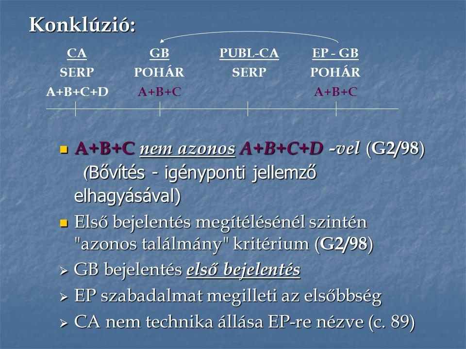 A+B+C nem azonos A+B+C+D -vel ( G2/98 ) ( Bővítés - igényponti jellemző elhagyásával) A+B+C nem azonos A+B+C+D -vel ( G2/98 ) ( Bővítés - igényponti j