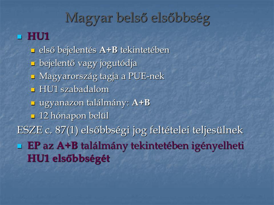 HU1 HU1 első bejelentés A+B tekintetében első bejelentés A+B tekintetében bejelentő vagy jogutódja bejelentő vagy jogutódja Magyarország tagja a PUE-n
