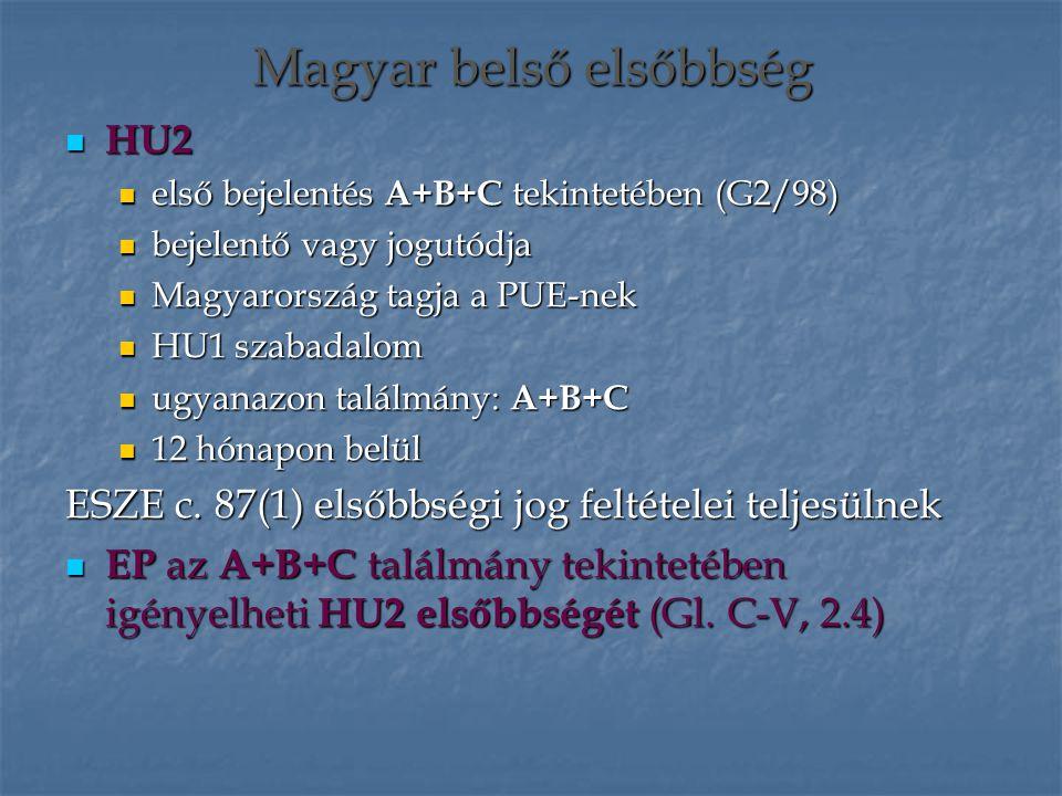 HU2 HU2 első bejelentés A+B+C tekintetében (G2/98) első bejelentés A+B+C tekintetében (G2/98) bejelentő vagy jogutódja bejelentő vagy jogutódja Magyar
