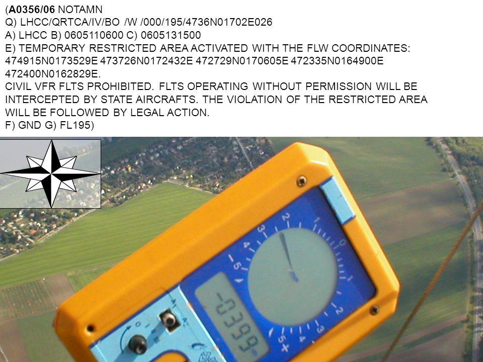 PILÓTALÉGIJÁRMŰLÉGTÉR TV. a légiközlekedésről (XCVII./95.) bizonyítvány (52.§.) külföldön (A0356/06 NOTAMN Q) LHCC/QRTCA/IV/BO /W /000/195/4736N01702E