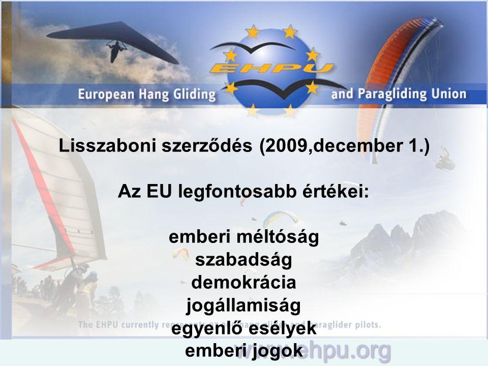 www.ehpu.org Lisszaboni szerződés (2009,december 1.) Az EU legfontosabb értékei: emberi méltóság szabadság demokrácia jogállamiság egyenlő esélyek emb