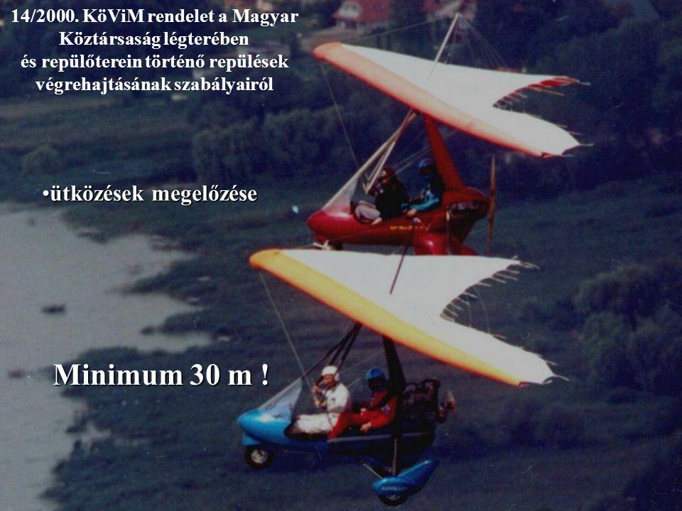 14/2000. KöViM rendelet a Magyar Köztársaság légterében és repülőterein történő repülések végrehajtásának szabályairól ütközések megelőzéseütközések m
