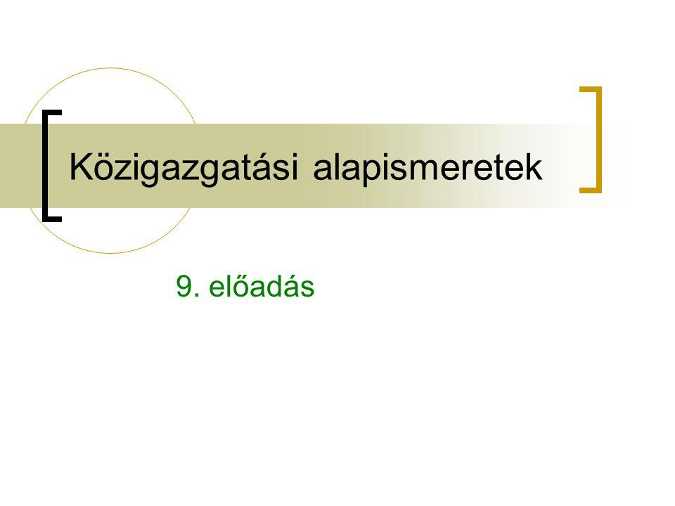 Közigazgatási alapismeretek 9. előadás