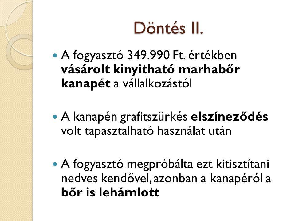 Döntés II. A fogyasztó 349.990 Ft.
