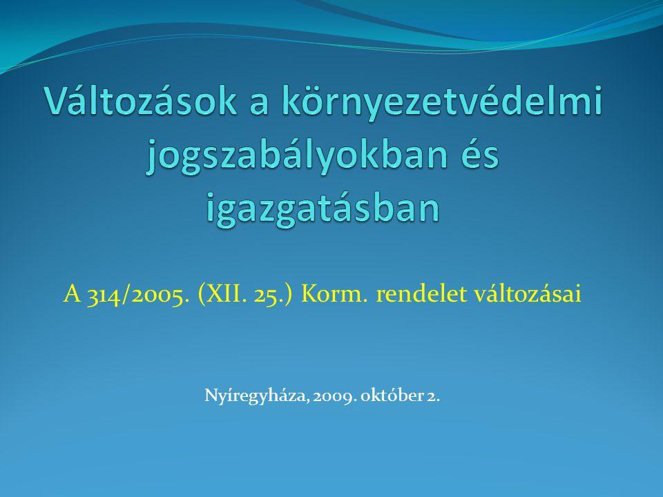 A 314/2005. (XII. 25.) Korm. rendelet változásai Nyíregyháza, 2009. október 2.