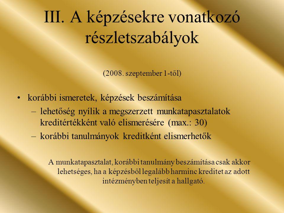 III.A képzésekre vonatkozó részletszabályok (2008.