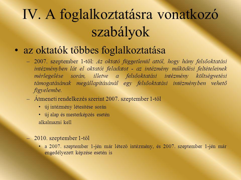 IV.A foglalkoztatásra vonatkozó szabályok az oktatók többes foglalkoztatása –2007.