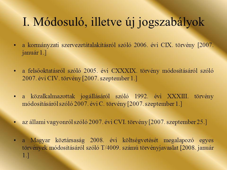 I.Módosuló, illetve új jogszabályok a kormányzati szervezetátalakításról szóló 2006.