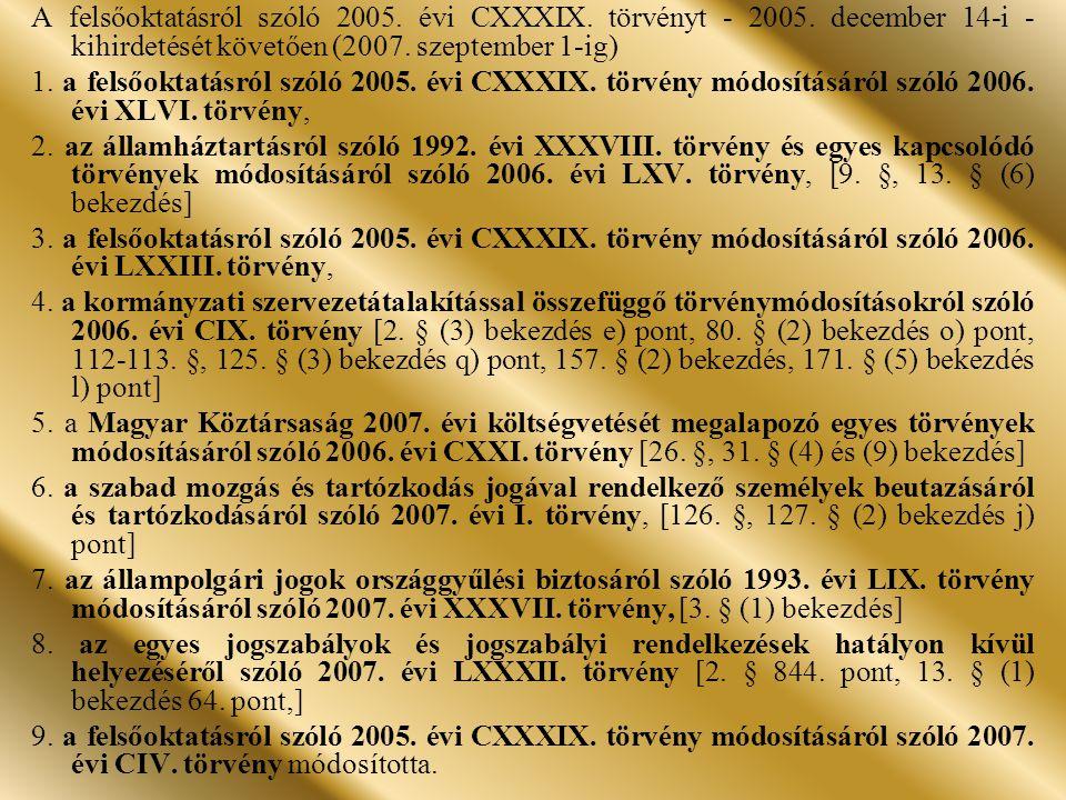 A felsőoktatásról szóló 2005.évi CXXXIX. törvényt - 2005.