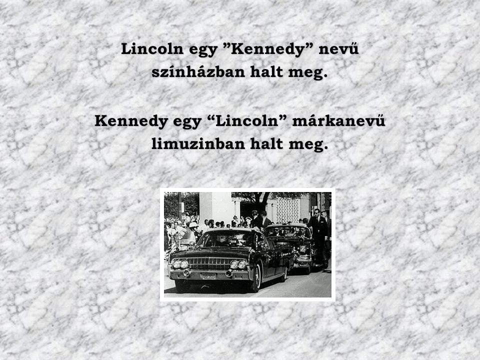 Lincoln egy Kennedy nevű színházban halt meg.