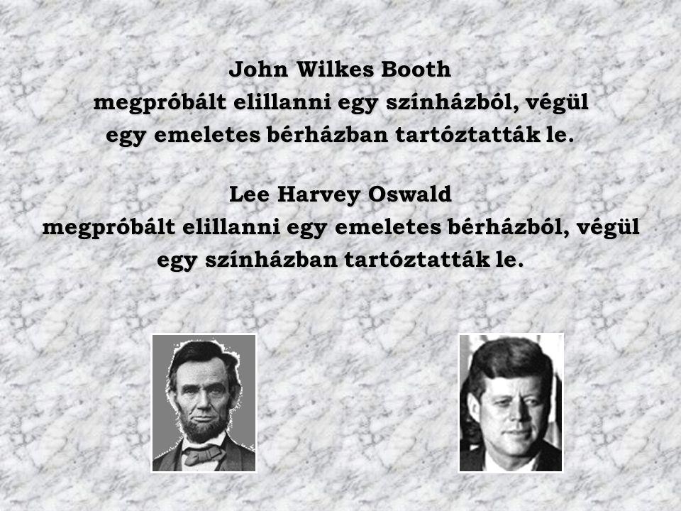 John Wilkes Booth megpróbált elillanni egy színházból, végül egy emeletes bérházban tartóztatták le.