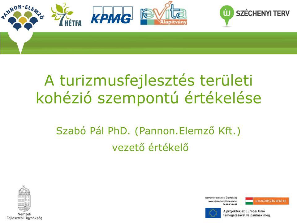 A turizmusfejlesztés területi kohézió szempontú értékelése Szabó Pál PhD. (Pannon.Elemző Kft.) vezető értékelő