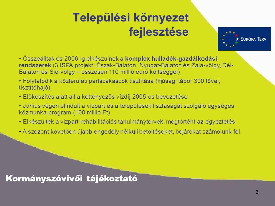 Kormányszóvivői tájékoztató 5 Új intézkedési terv készült a tó ökológiai állapotának, vízminőségének megőrzésére A Balaton vízminősége a tavalyi évhez
