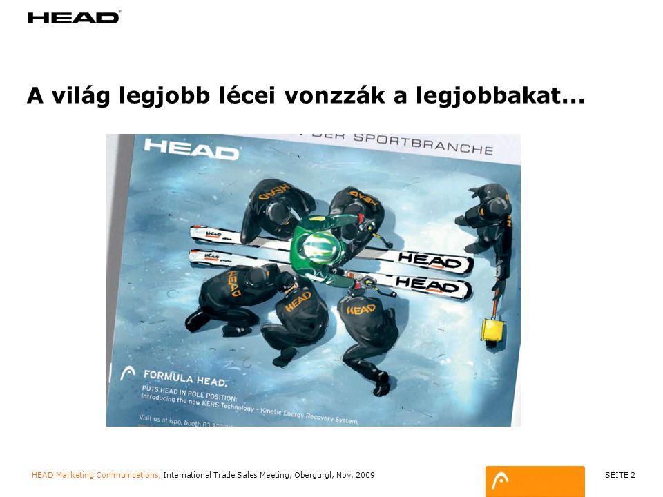 SEITE 3 HEAD Marketing Communications, International Trade Sales Meeting, Obergurgl, Nov.