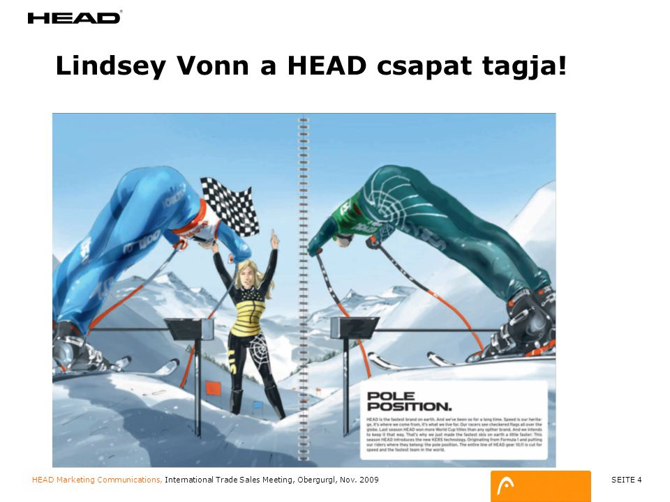 SEITE 5 HEAD Marketing Communications, International Trade Sales Meeting, Obergurgl, Nov.