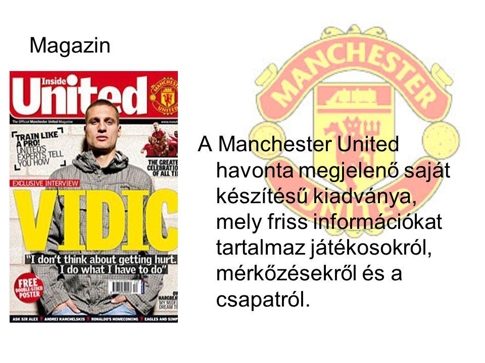 Magazin A Manchester United havonta megjelenő saját készítésű kiadványa, mely friss információkat tartalmaz játékosokról, mérkőzésekről és a csapatról