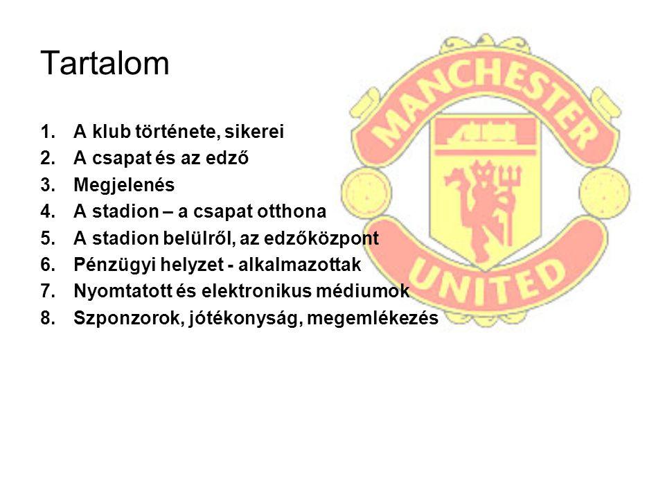 """A klub, mint vállalkozás filozófiája """"A Manchester Unitedet, mint labdarúgóklubot nem kell bemutatni."""
