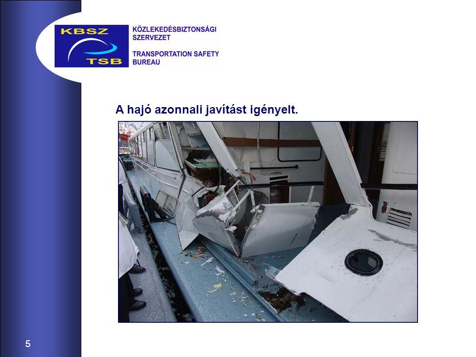 5 A hajó azonnali javítást igényelt.