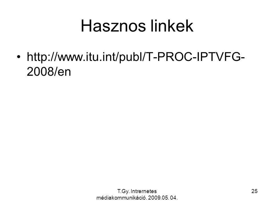 T.Gy. Intrernetes médiakommunikáció. 2009.05. 04.