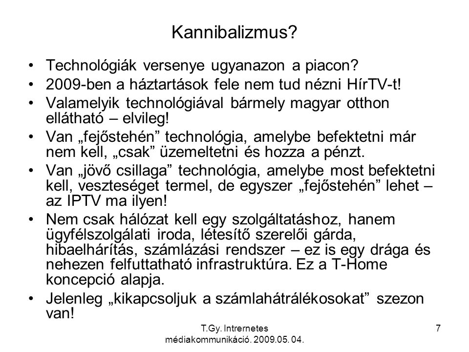 7 Kannibalizmus. Technológiák versenye ugyanazon a piacon.