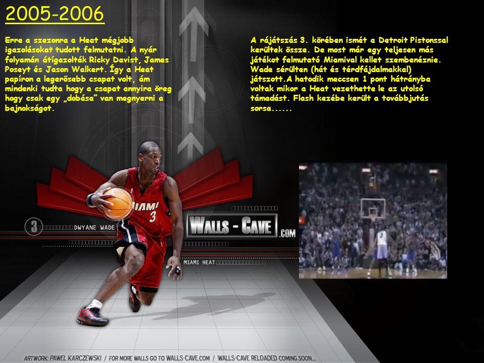 2005-2006 Erre a szezonra a Heat mégjobb igazolásokat tudott felmutatni. A nyár folyamán átígazolták Ricky Davist, James Poseyt és Jason Walkert. Így