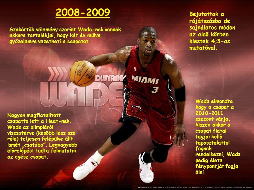 """2008-2009 Nagyon megfiatalított csapatta lett a Heat-nek. Wade az olimpiáról visszatérve (később lesz szó róla) teljesen felépülve állt ismét """"csatába"""