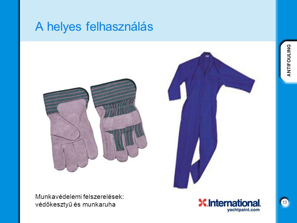 ANTIFOULING 13 A helyes felhasználás Munkavédelemi felszerelések: védőkesztyű és munkaruha