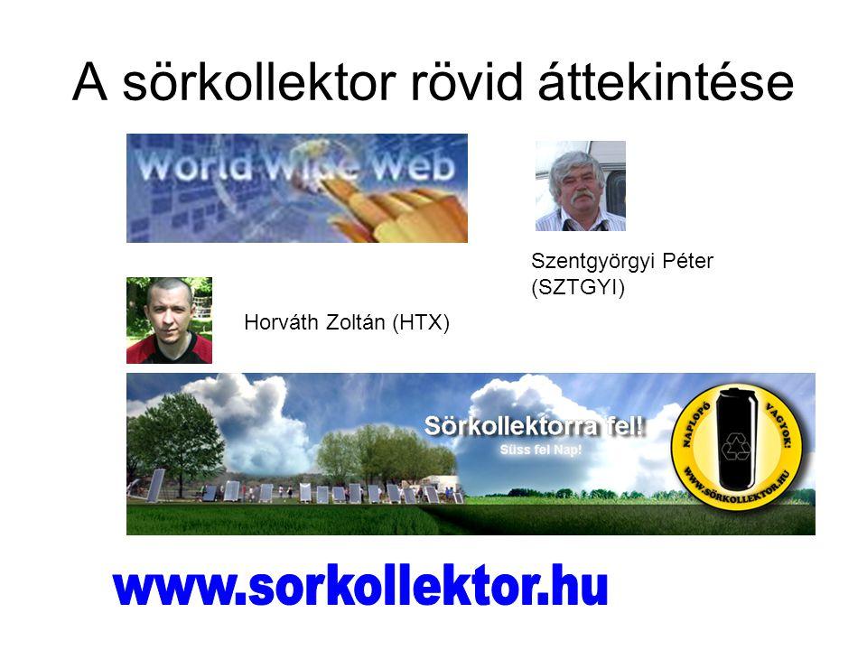 A sörkollektor rövid áttekintése Szentgyörgyi Péter (SZTGYI) Horváth Zoltán (HTX)