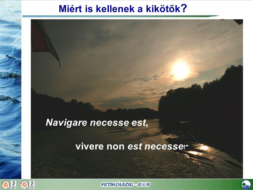 Navigare necesse est, vivere non est necesse !