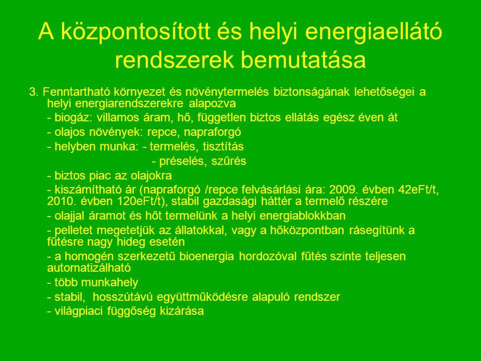 A központosított és helyi energiaellátó rendszerek bemutatása 3. Fenntartható környezet és növénytermelés biztonságának lehetőségei a helyi energiaren