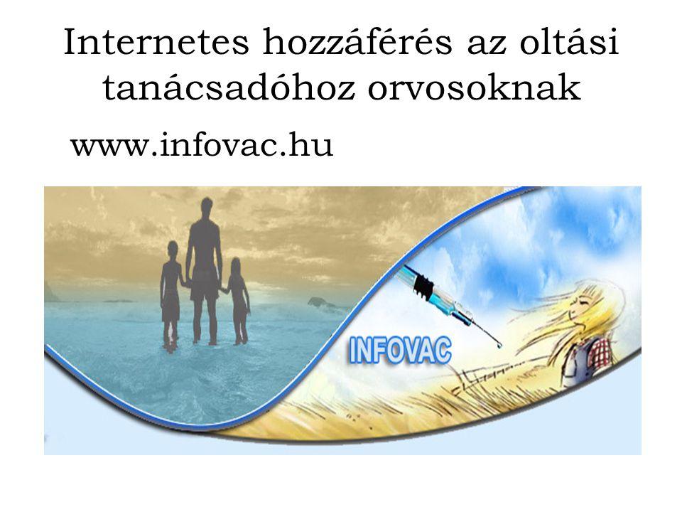 Internetes hozzáférés az oltási tanácsadóhoz orvosoknak www.infovac.hu