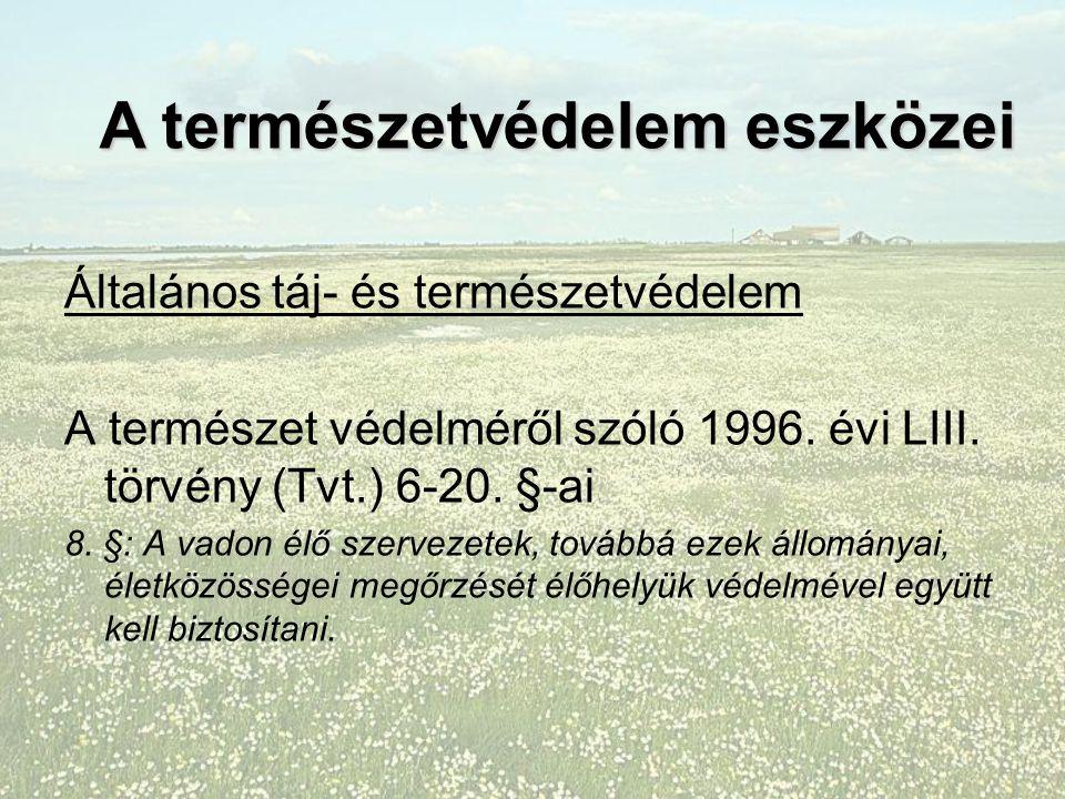 Általános táj- és természetvédelem A természet védelméről szóló 1996.